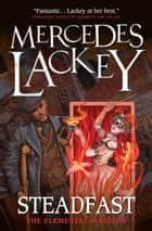 Steadfast - The Elemental Masters ebook by Mercedes Lackey