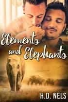 Elements and Elephants ebook by H.D. Nels