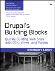 Drupal's Building Blocks - Quickly Building Web Sites with CCK, Views and Panels ebook by Earl Miles,Lynette Miles