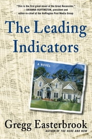 The Leading Indicators ebook by Gregg Easterbrook
