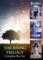The Rising Trilogy Complete Box Set ebook by
