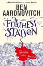 The Furthest Station - A Rivers of London novella ebook by