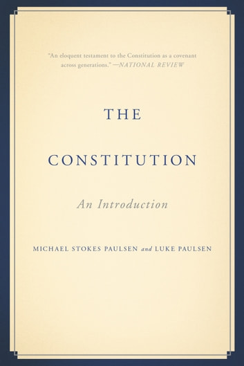 The Constitution - An Introduction ebook by Michael Stokes Paulsen,Luke Paulsen