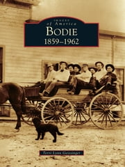 Bodie - 1859-1962 ebook by Terri Lynn Geissinger