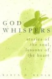 God Whispers - Stories of the Soul, Lessons of the Heart ebook by Karen D. Kedar