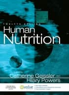 Human Nutrition - E-Book ebook by Catherine Geissler, BDS, MS,...