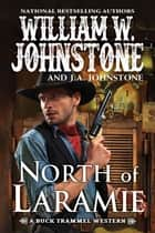 North of Laramie ebook by William W. Johnstone, J.A. Johnstone