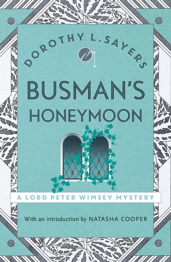 Busman's Honeymoon - Lord Peter Wimsey Book 13 ebook by Dorothy L Sayers