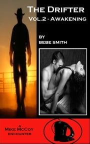 The Drifter Vol.2 - Awakening - (A Mike McCoy Encounter) ebook by Bebe Smith