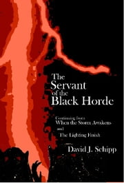 The Servant of the Black Horde ebook by David Schipp
