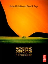 Photographic Composition - A Visual Guide ebook by Richard D. Zakia,David Page