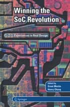 Winning the SoC Revolution ebook by Grant Martin,Henry Chang