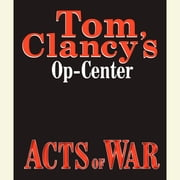 Tom Clancy's Op-Center #4: Acts of War audiobook by Tom Clancy, Steve Pieczenik, Jeff Rovin