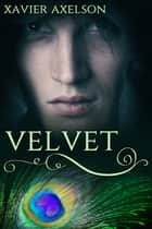 Velvet ebook by Xavier Axelson