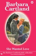 103. She Wanted Love ebook by Barbara Cartland
