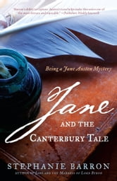 Jane and the Canterbury Tale - Being A Jane Austen Mystery ebook by Stephanie Barron