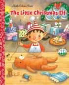 The Little Christmas Elf ebook by Nikki Shannon Smith, Susan Mitchell