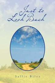Just to Look Back ebook by Sallie Biles