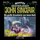 John Sinclair, Band 1723: Das Templer-Trauma (1. Teil) audiobook by Jason Dark