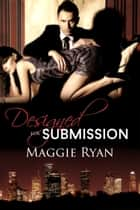 Designed for Submission ebook by Maggie Ryan