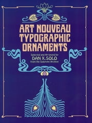 Art Nouveau Typographic Ornaments ebook by Dan X. Solo