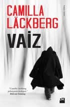 Vaiz ebook by Elif Günay, Camilla Lackberg