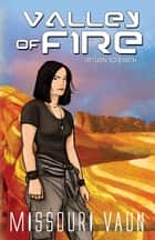 Valley of Fire ebook by Missouri Vaun