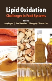 Lipid Oxidation - Challenges in Food Systems ebook by Amy S. Logan, Uwe Nienaber, Xiangqing (Shawn) Pan