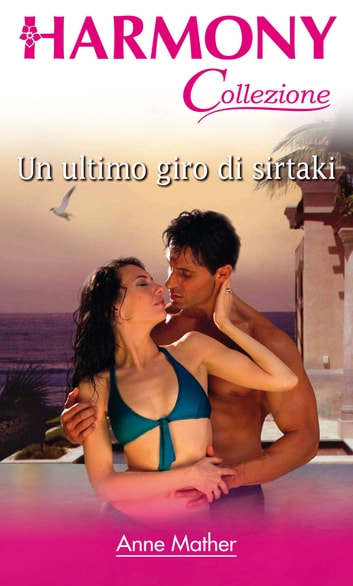 Un ultimo giro di sirtaki ebook by Anne Mather