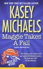 Maggie Takes A Fall ebook by Kasey Michaels