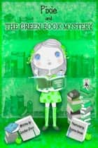 Early Chapter Book: Pixie And The Green Book Mystery ebook by Coraline Grace