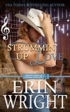 Strummin' Up Love - An Interracial Western Romance Novel ebook by Erin Wright