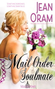 Mail Order Soulmate - A Marriage of Convenience Sweet Romance ebook by Jean Oram
