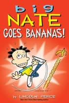 Big Nate Goes Bananas! ebook by