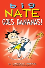 Big Nate Goes Bananas! ebook by Lincoln Peirce