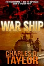 War Ship ebook by Charles D. Taylor