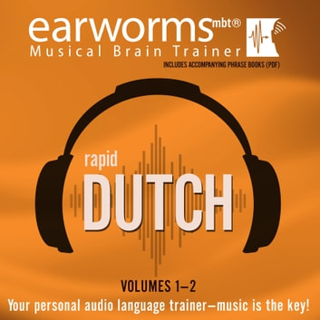 Rapid Dutch, Vols. 1 & 2 audiobook by Earworms Learning,Andrew Lodge,Marti van Bommel