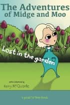 Lost in the Garden ebook by Kerry McQuaide