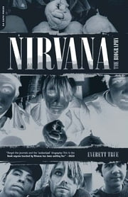 Nirvana - The Biography ebook by Everett True