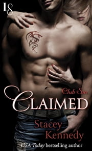 Claimed - A Club Sin Novel ebook by Stacey Kennedy