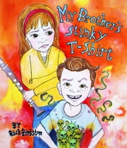 My Brother's Stinky T-Shirt - The Free Unillustrated Edition ebook by Rick Pinkston