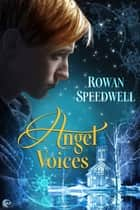 Angel Voices ebook by Rowan Speedwell