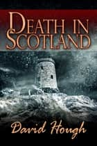 Death in Scotland ebook by David Hough