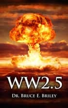 WW 2.5 ebook by Bruce Briley