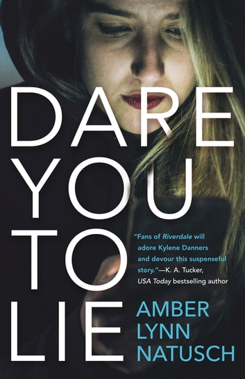 Dare You to Lie ebook by Amber Lynn Natusch