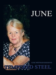 June - Tempered Steel ebook by June Whitham Holroyd