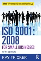 ISO 9001:2008 for Small Businesses ebook by Ray Tricker