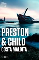 Costa maldita (Inspector Pendergast 15) ebook by Douglas Preston, Lincoln Child