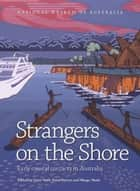 Strangers on the Shore: Early Coastal Contact in Australia ebook by Peter Veth