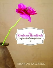 The Kindness Handbook ebook by Sharon Salzberg